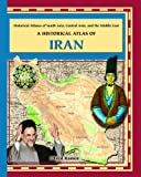 A Historical Atlas of Iran (Historical Atlases of South Asia, Central Asia and the Middle East) by Fred Ramen (2003-01-01)
