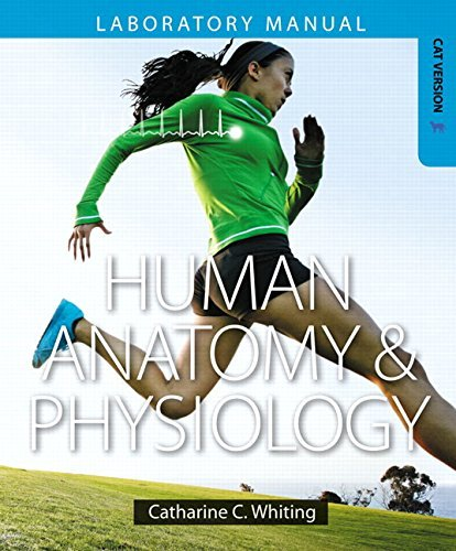 By Catharine C. Whiting Human Anatomy & Physiology Laboratory Manual: Making Connections, Cat Version Plus MasteringA&P with (1st Frist Edition) [Spiral-bound] PDF