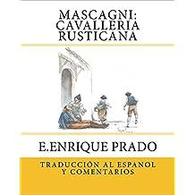 Mascagni: Cavalleria Rusticana: Traduccion al Espanol y Comentarios (Opera en Espanol) (Spanish Edition)