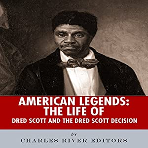American Legends: The Life of Dred Scott and the Dred Scott Decision Audiobook