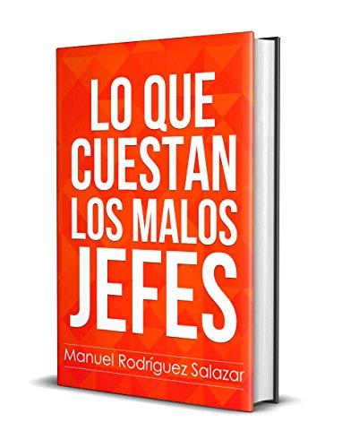 Download for free LO QUE CUESTAN LOS MALOS JEFES