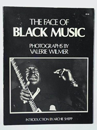 The Face of Black Music: Photographs by Valerie Wilmer