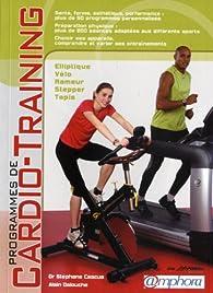 Programmes de cardio-training - santé, bien-être, esthétique, performance : plus de 50 programmes personnalisés par Stéphane Cascua