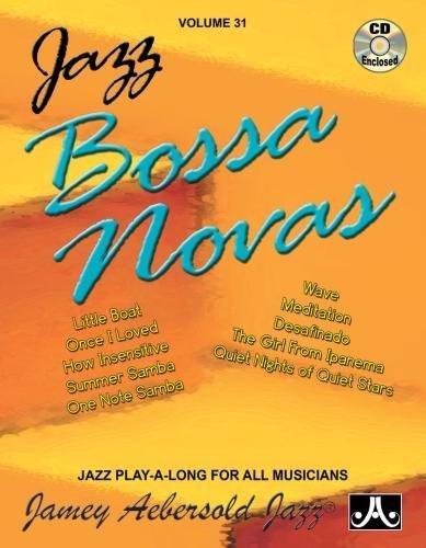 Jamey Aebersold Jazz -- Jazz Bossa Novas, Vol 31: Book & CD (Jazz Play-A-Long for All Instrumentalists and Vocalists) pdf epub