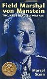 Field Marshal von Manstein: The Janus Head / A Portrait