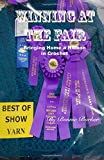 Winning at the Fair: Bringing Home a Ribbon in Crochet