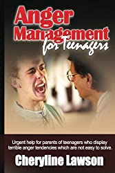 Anger Management for Teenagers: Help your teens to control their anger (English Edition)