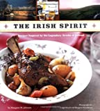 The Irish Spirit: Recipes Inspired by the Legendary Drinks of Ireland