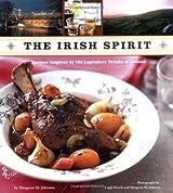 The Irish Spirit: Recipes Inspired By the Legendary Drinks of Ireland