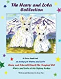 The Harry and Lola Collection: A Home for Harry and Lola plus two other stories (Harry and Lola adventures)