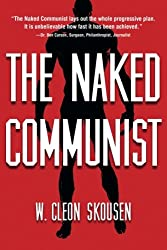 The Naked Communist (Political Freedom Series) (Volume 1)