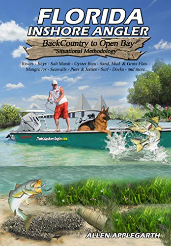 (Florida Inshore Angler: Saltwater Fishing: Back Country to Open Bay - Situational Methodology)