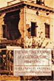 The War-Time Journal of a Georgia Girl, 1864-1865, Eliza Frances Andrews, 080325931X