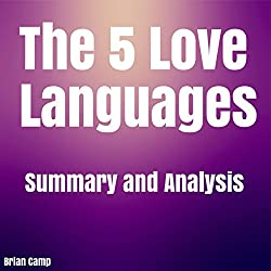 The 5 Love Languages: The Secret to Love that Lasts by Gary Chapman | Summary & Analysis