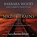 Night Trains Audiobook by Barbara Wood, Wootton Gareth Narrated by Norman Gilligan