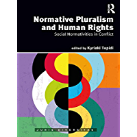 Normative Pluralism and Human Rights: Social Normativities in Conflict (Juris Diversitas)