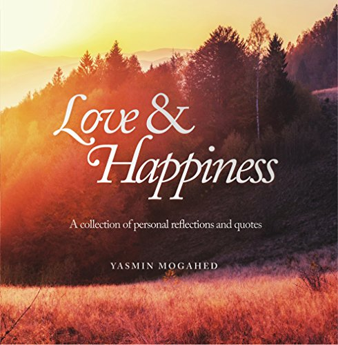 Love & Happiness: A collection of personal reflections and - Le Yasmin