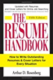 The Resume Handbook: How to Write Outstanding Resumes and Cover Letters for Every Situation, Arthur D Rosenberg, 1598694596