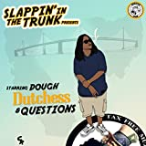 Dutchess & Questions