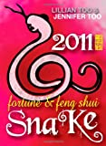 Lillian Too and Jennifer Too Fortune and Feng Shui 2011 Snake, Lillian Too and Jennifer Too, 967329044X