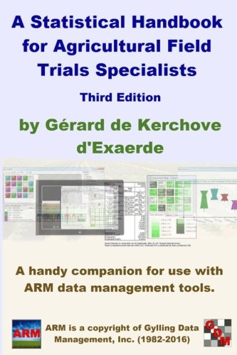 A Statistical Handbook for Agricultural Field Trials Specialist: A handy companion for use with ARM data management tools.