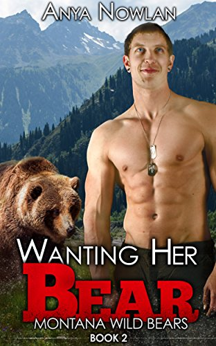 Wanting Her Bear Montana Wild Bears Book 2 Kindle Edition By