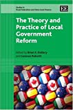 The Theory and Practice of Local Government Reform, Brian Dollery, Lorenzo Robotti, 1847202543