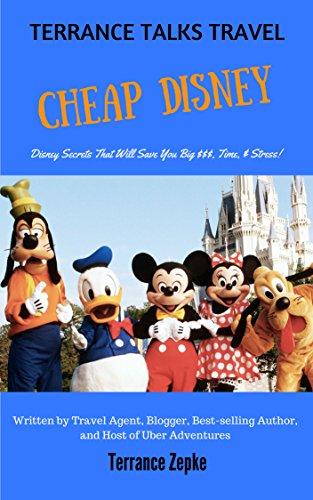 dfabf0d5a23 Amazon.com  TERRANCE TALKS TRAVEL  Cheap Disney! eBook  Terrance ...