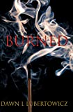 Burned (The Darkness Series Book 6)