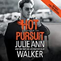 Hot Pursuit Audiobook by Julie Ann Walker Narrated by Emily Beresford
