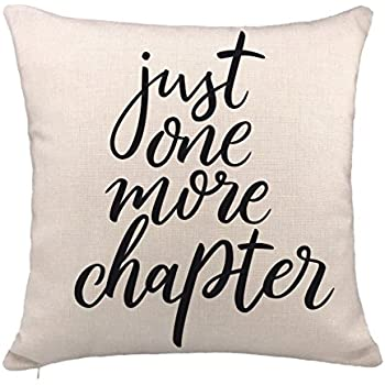 Amazon Com Just One More Chapter Throw Pillow Cover
