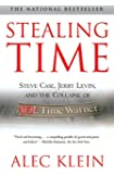 Stealing Time: Steve Case, Jerry Levin, and the Collapse of AOL Time Warner