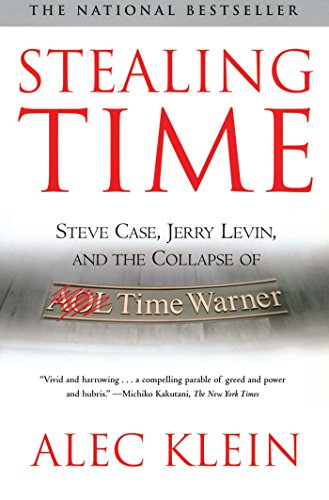 stealing-time-steve-case-jerry-levin-and-the-collapse-of-aol-time-warner
