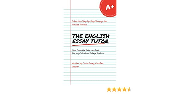 the english essay tutor the step by step method to essay writing  buy for others