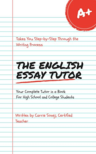 the english essay tutor the step by step method to essay writing your  complete tutor in a book for high school  college students