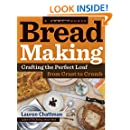 Bread Making: A Home Course: Crafting the Perfect Loaf, From Crust to Crumb