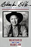 img - for Black Elk: The Sacred Ways Of A Lakota (Religion and Spirituality) by Wallace Black Elk (1991-02-27) book / textbook / text book
