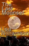 The Last Moonset (Gates Cycle Book 1)