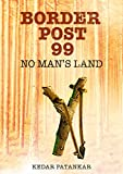 Border Post 99: No Man's Land