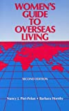 Women's Guide to Overseas Living, Piet-Pelon, Nancy J. and Hornby, Barbara, 1877864056