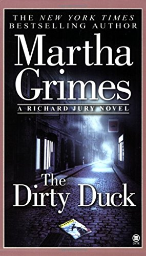 The Dirty Duck (Richard Jury Mysteries) by Martha Grimes (1-May-2004) Mass Market Paperback (Dirty Duck)