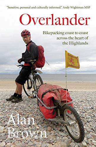 Overlander: Bikepacking coast to coast across the heart of the Highlands por Alan Brown