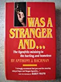 I Was a Stranger, and ...., Anthony Bachman, 0875094015