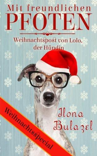 Mit freundlichen Pfoten - Weihnachtspost von Lolo, der Hündin