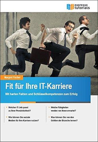 Fit für Ihre IT-Karriere Taschenbuch – 1. Juni 2016 Margret Fischer Fit für Ihre IT-Karriere Espresso Tutorials 396012712X