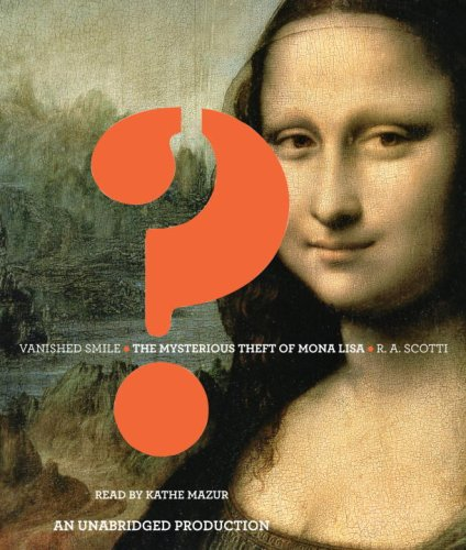 Vanished Smile: The Mysterious Theft of Mona Lisa by Brand: Random House Audio