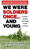 Book cover from We Were Soldiers Once...and Young: Ia Drang - The Battle That Changed the War in Vietnam by Harold G. Moore