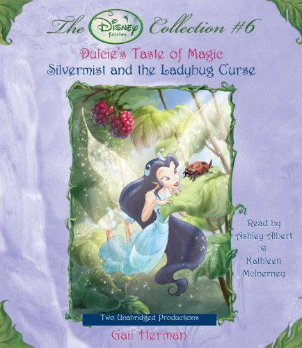 Disney Fairies Collection #6: Dulcie's Taste of Magic; Silvermist and the Ladybug Curse (Disney Fairies Collection) by Listening Library (Audio)