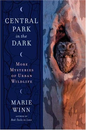 Read Online Central Park in the Dark: More Mysteries of Urban Wildlife PDF