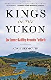 img - for Kings of the Yukon: One Summer Paddling Across the Far North book / textbook / text book